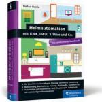 Neubau mit KNX: Heimautomation mit KNX, DALI, 1-Wire und Co.