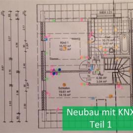 Neubau mit KNX – Bauprojekt Teil 1